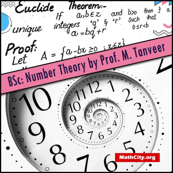 Number Theory by Prof. M. Tanveer