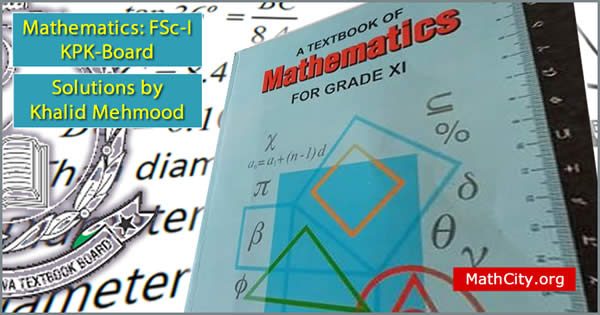 FSc Part 1 (KPK Boards) by Khalid Mehmood [MathCity org]