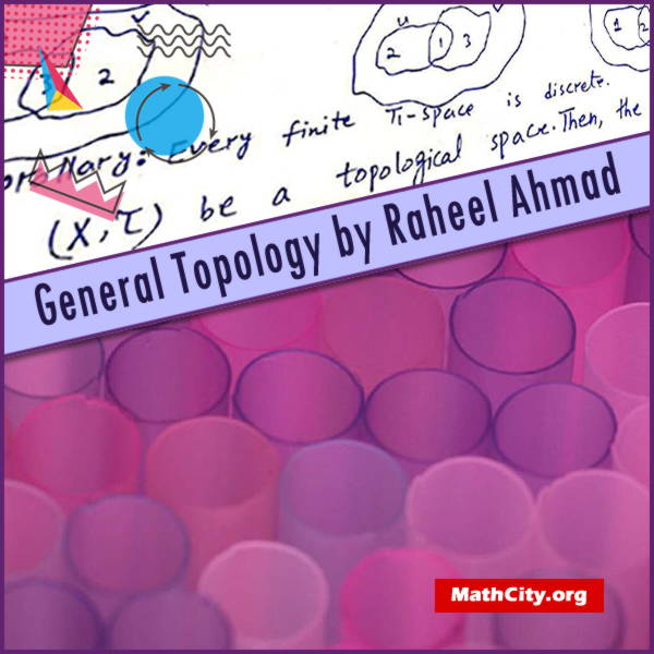 General Topology by Raheel Ahmad