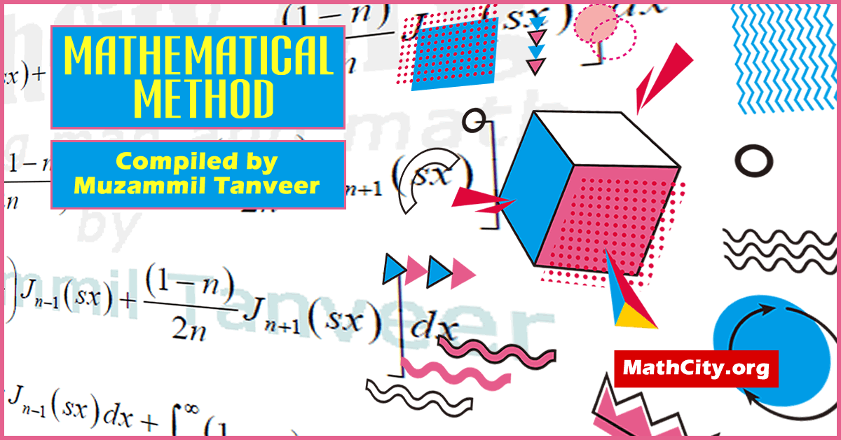Mathematical Method by Sir Muhammad Awais Aun [MathCity org]